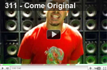 311 - Come Original (Three Eleven)