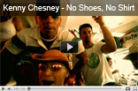 Kenny Chesney – No Shoes , No Shirt , No Problem