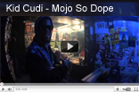 Kid Cudi – Mojo So Dope