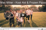 Mac Miller – Kool Aid and Frozen Pizza