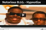 Notorious B.I.G. – Hypnotize